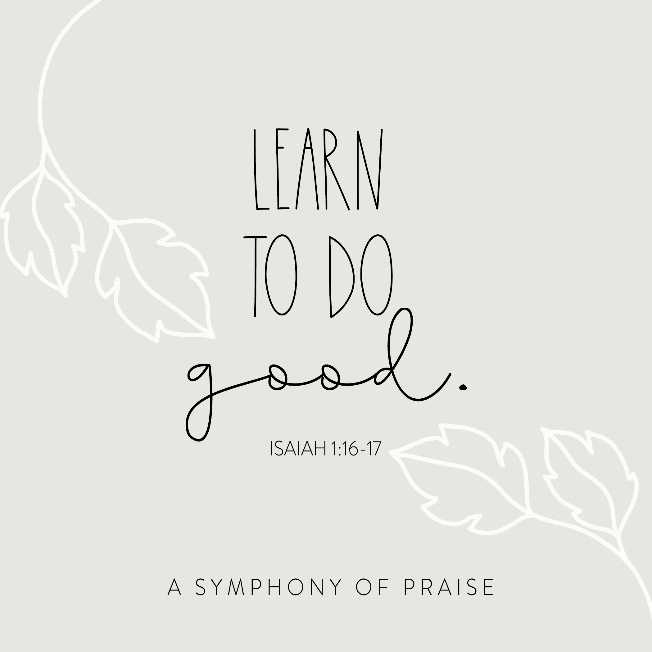 "In today's Symphony Devotion, we are answering the question, ""Why do we have to learn to do good? Why isn't doing good something that comes natural to us?"" The Word of God has our answer. Join us for this quick, simple, and easy to understand devotion as we study God's Word, apply what we've learned to our lives, and live out His Word with joy!"