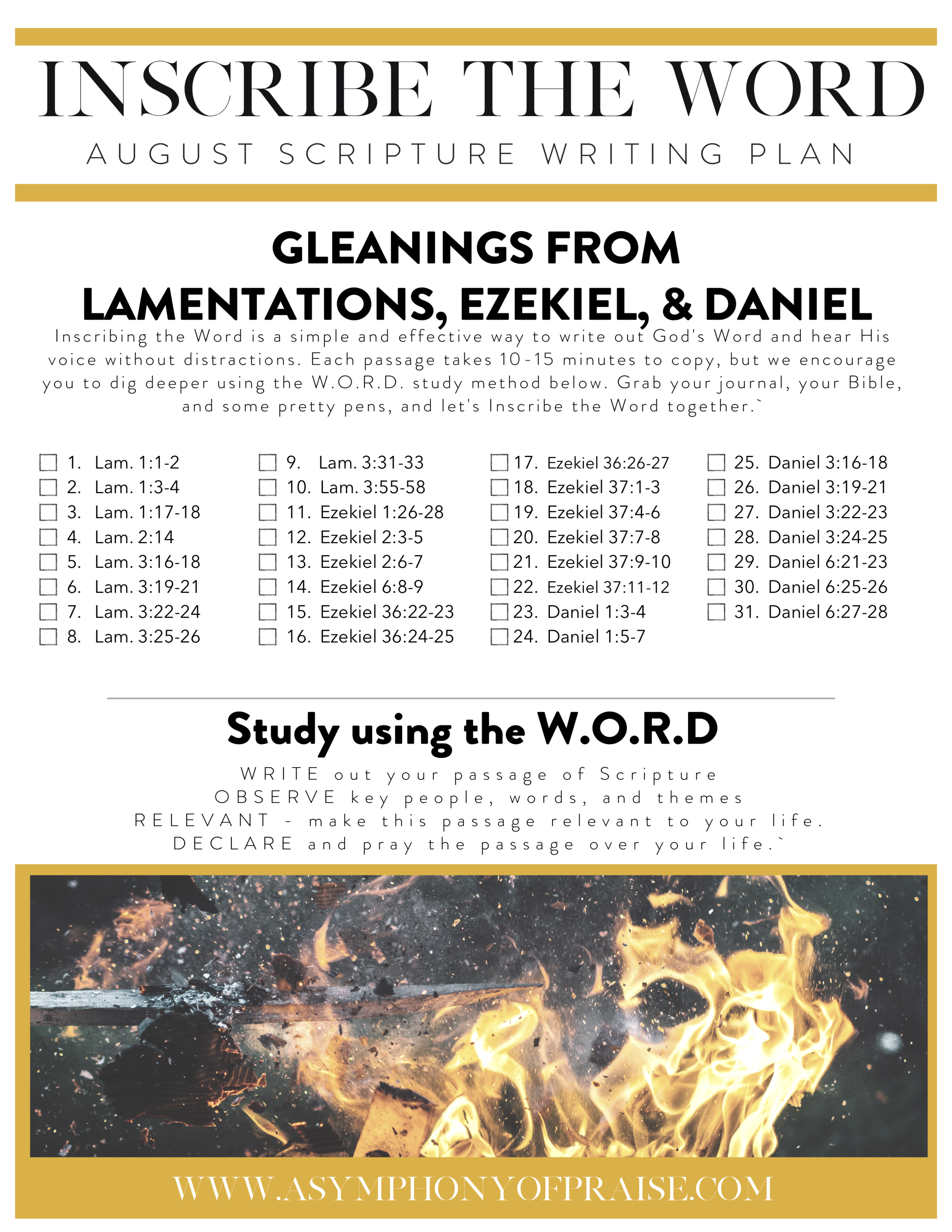 Our August Scripture Writing Plan is here and we are so excited to write through three of the major prophets; Lamentations, Ezekiel, and Daniel. As we continue to Write through the Bible this year, I encourage you not to pass up these Prophetic Books of the Old Testament. Inside you will find a treasure. Join us for this month's Bible Study Plan and get ready to Inscribe the Word as we Inscribe Lamentations, Ezekiel, and Daniel.