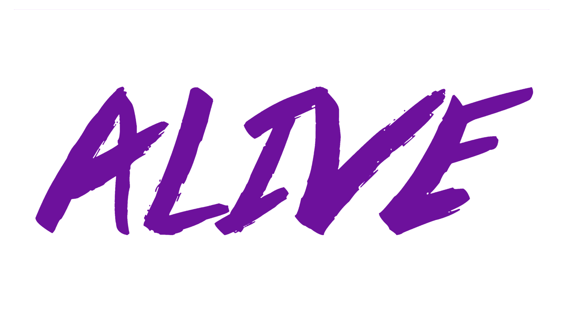 Alive..