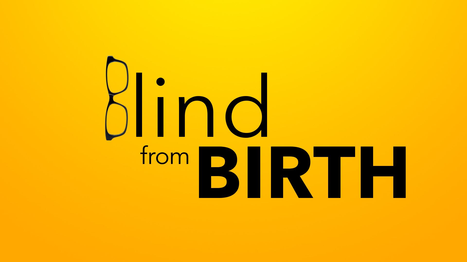 Blind from Birth..