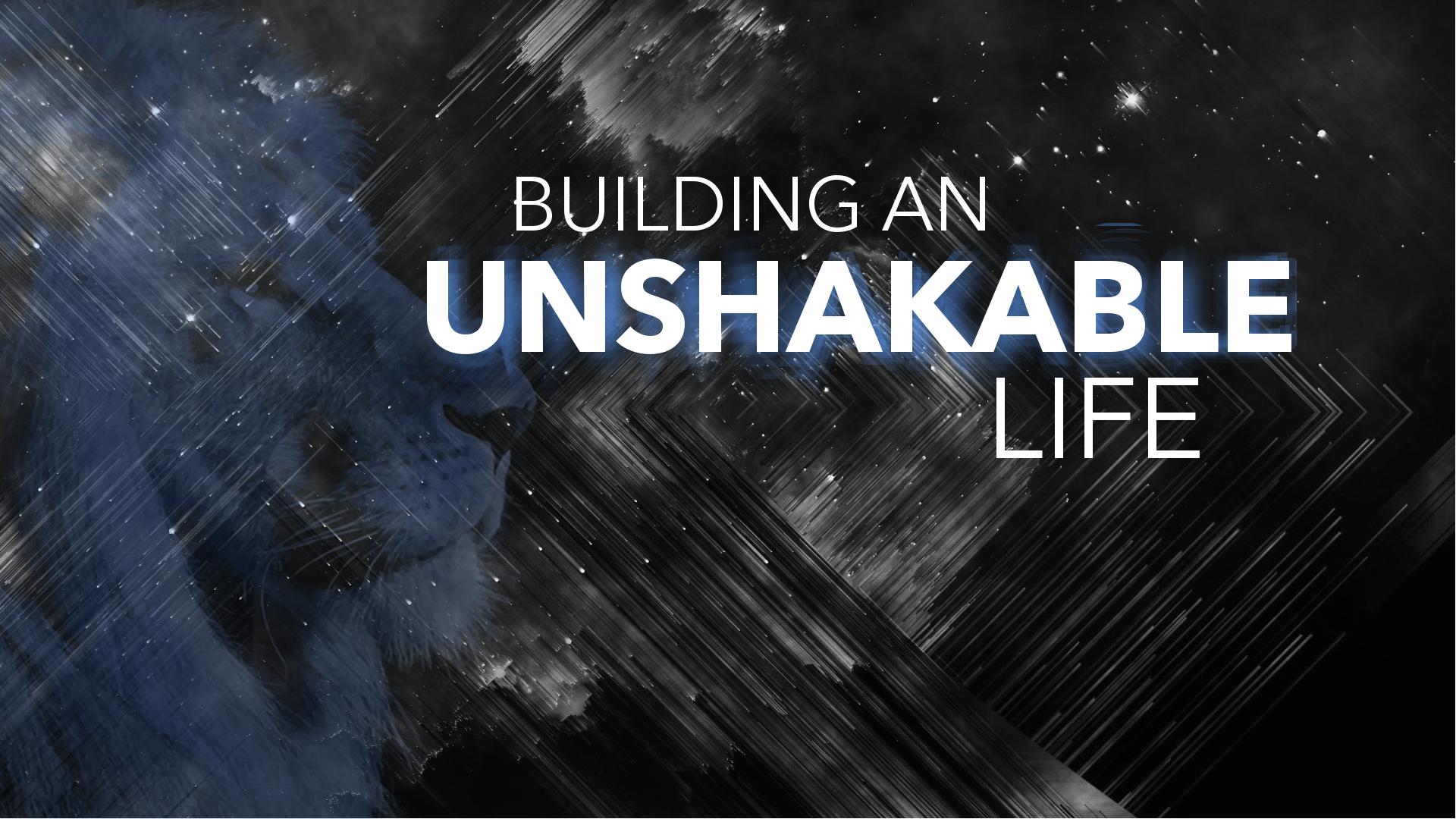 unshakable..