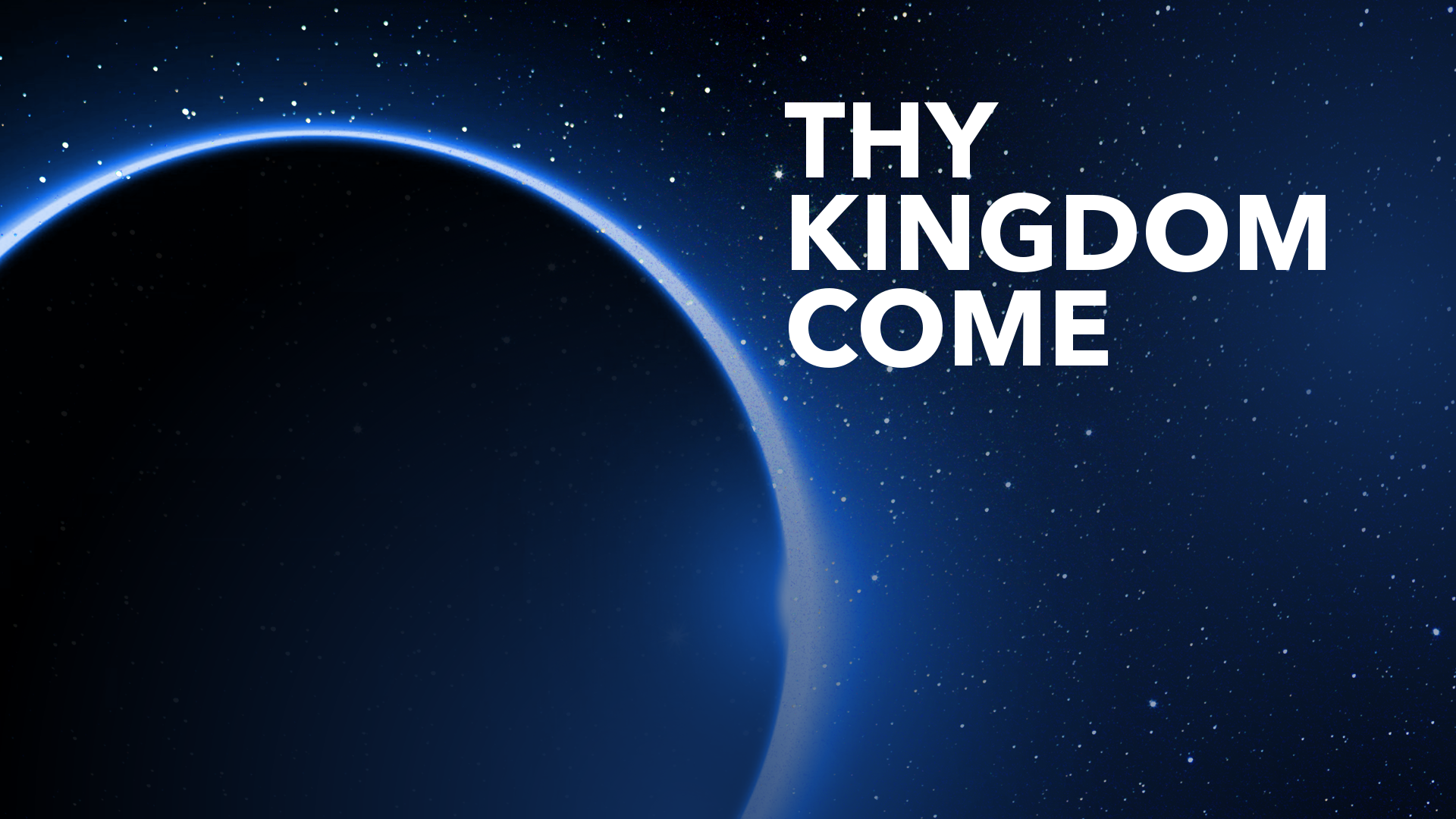 THY KINGDOM COME TITLE SLIDE.png