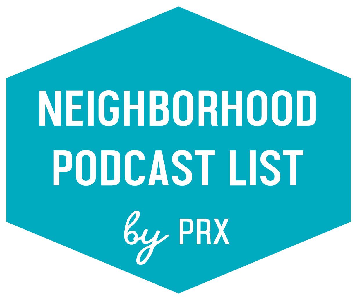 neighborhood-podcast-list-final.jpg
