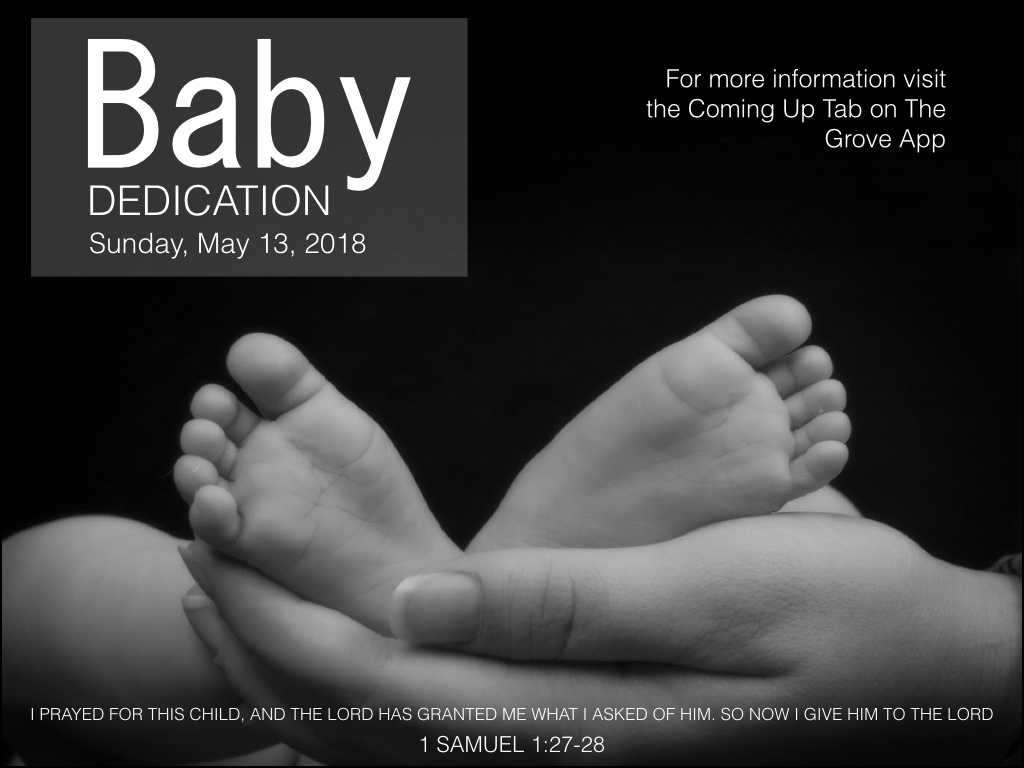 Click on the ad above and fill out the form by May 6th to let us know you're in for dedicating your child.