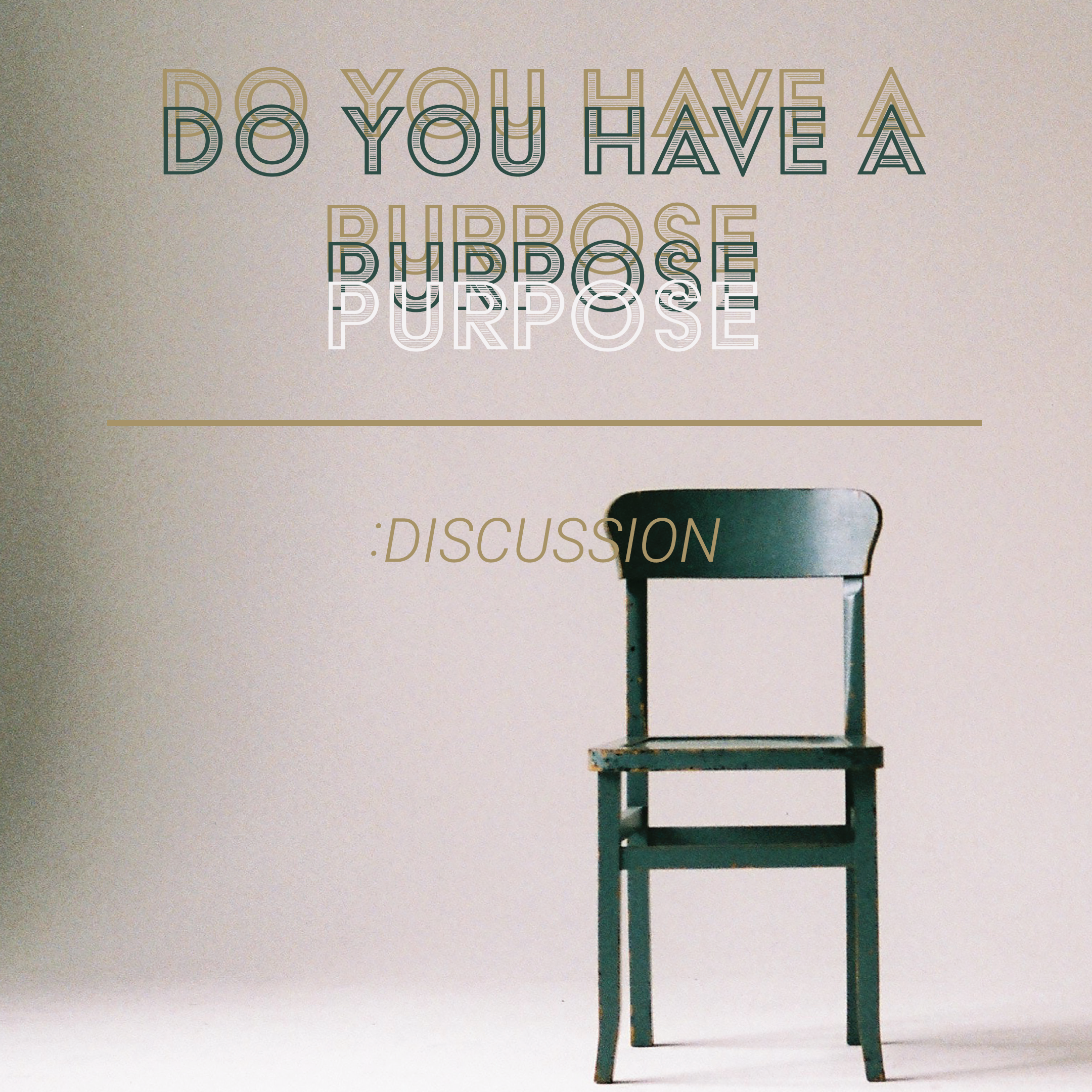 Do You Have A Purpose Discussion.png
