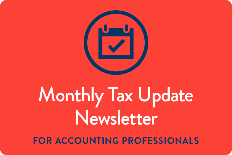 Monthly Tax Update  For Accounting Professionals