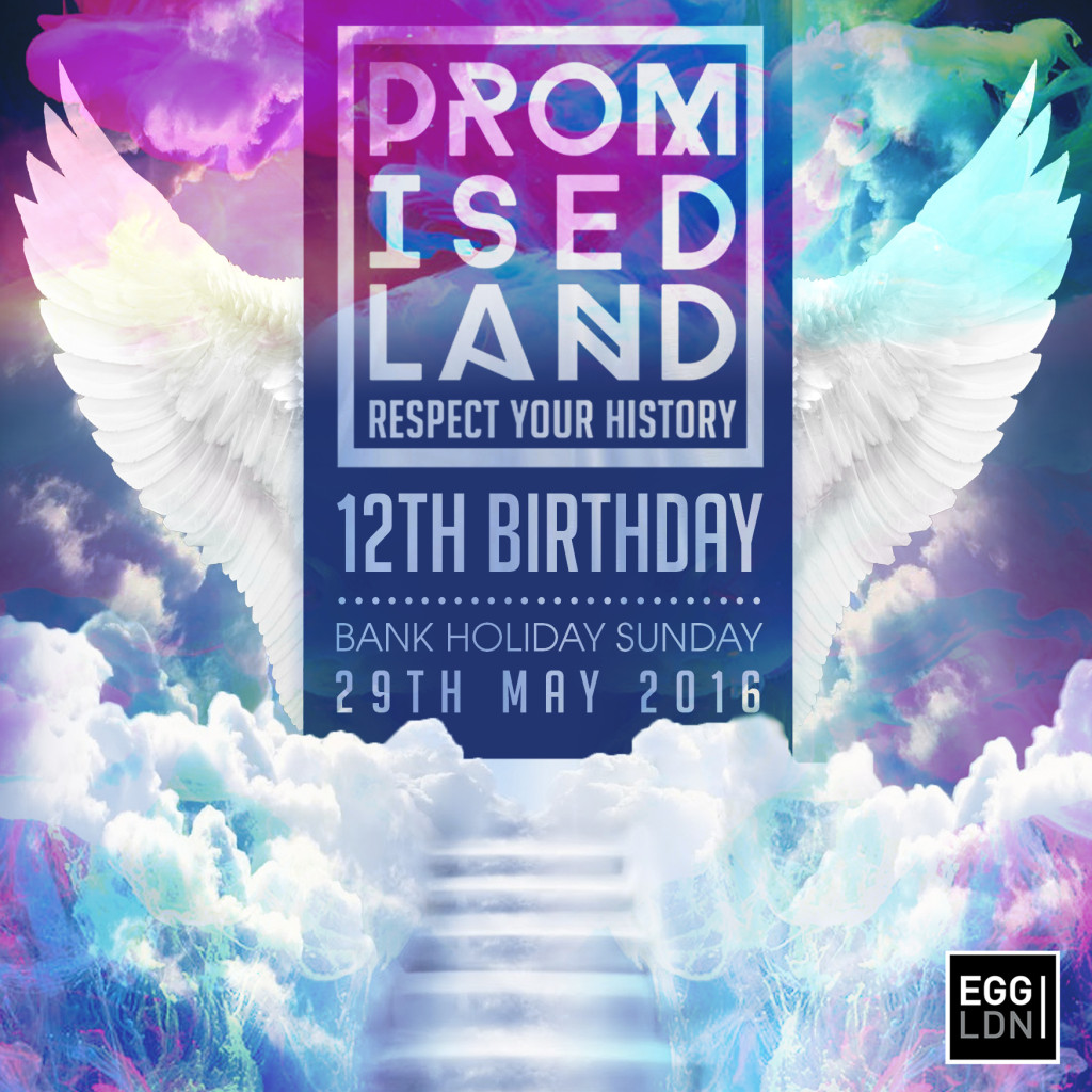 Flyer for Promised Land's 12th Birthday held at Egg in London.