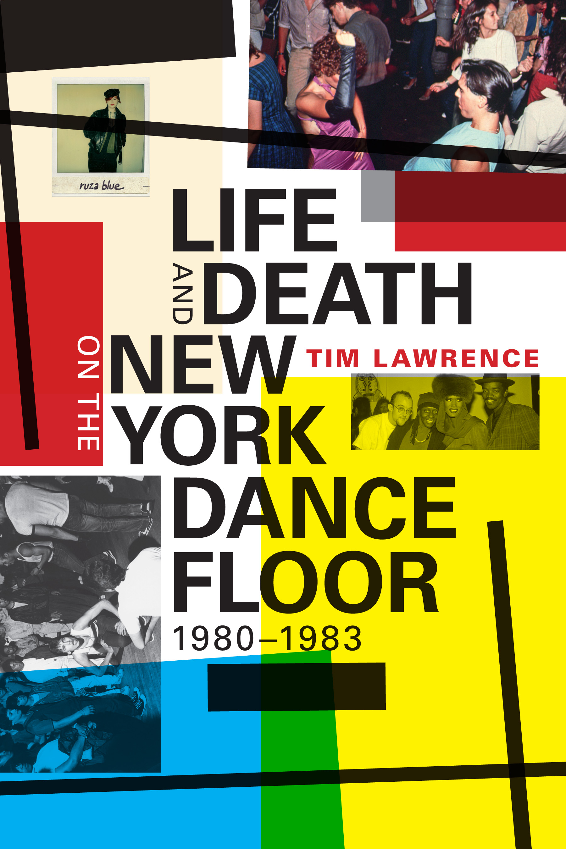 Tim Lawrence - Life And Death On The New York Dance Floor 1980-1983. Released September 30th 2016