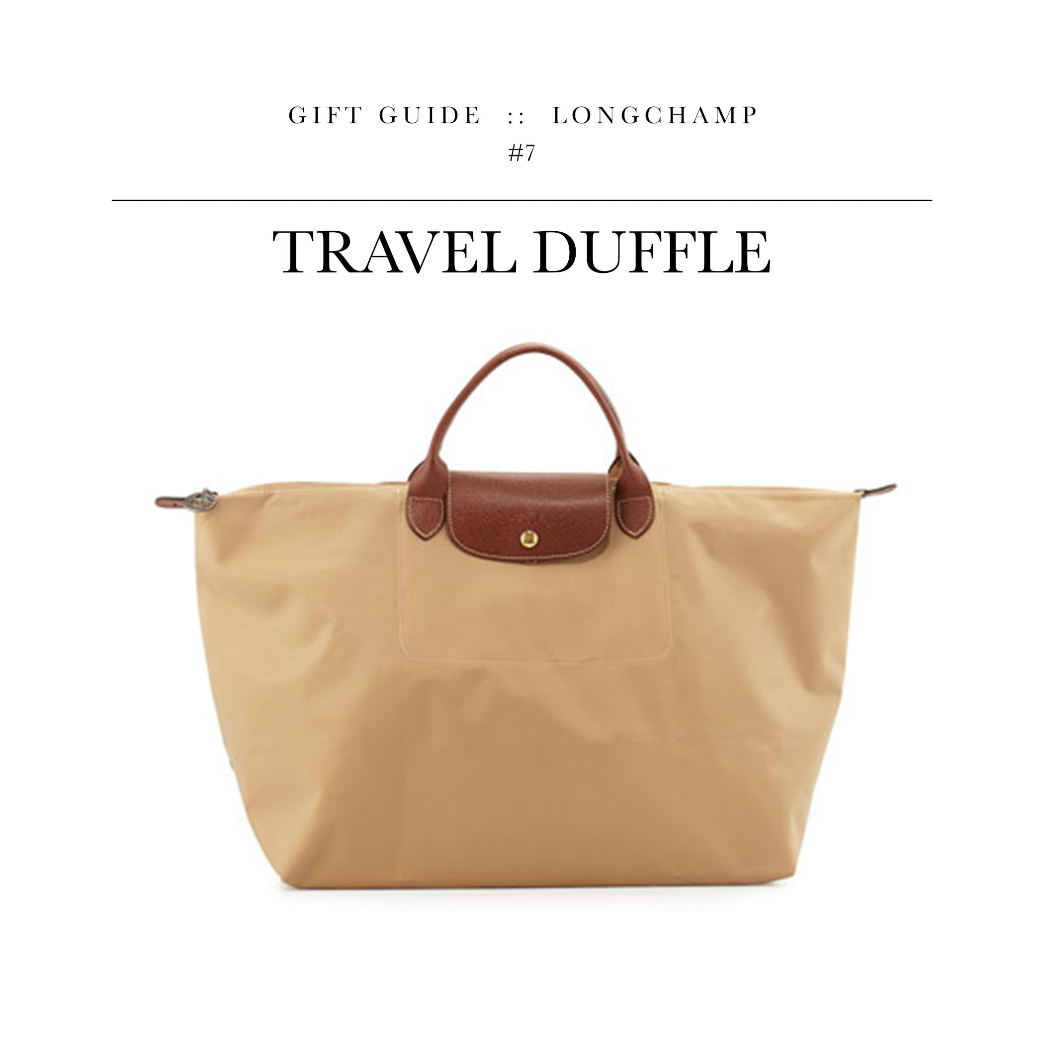 Travel Duffle  via Longchamp // A weekender that won't murder your bank account.