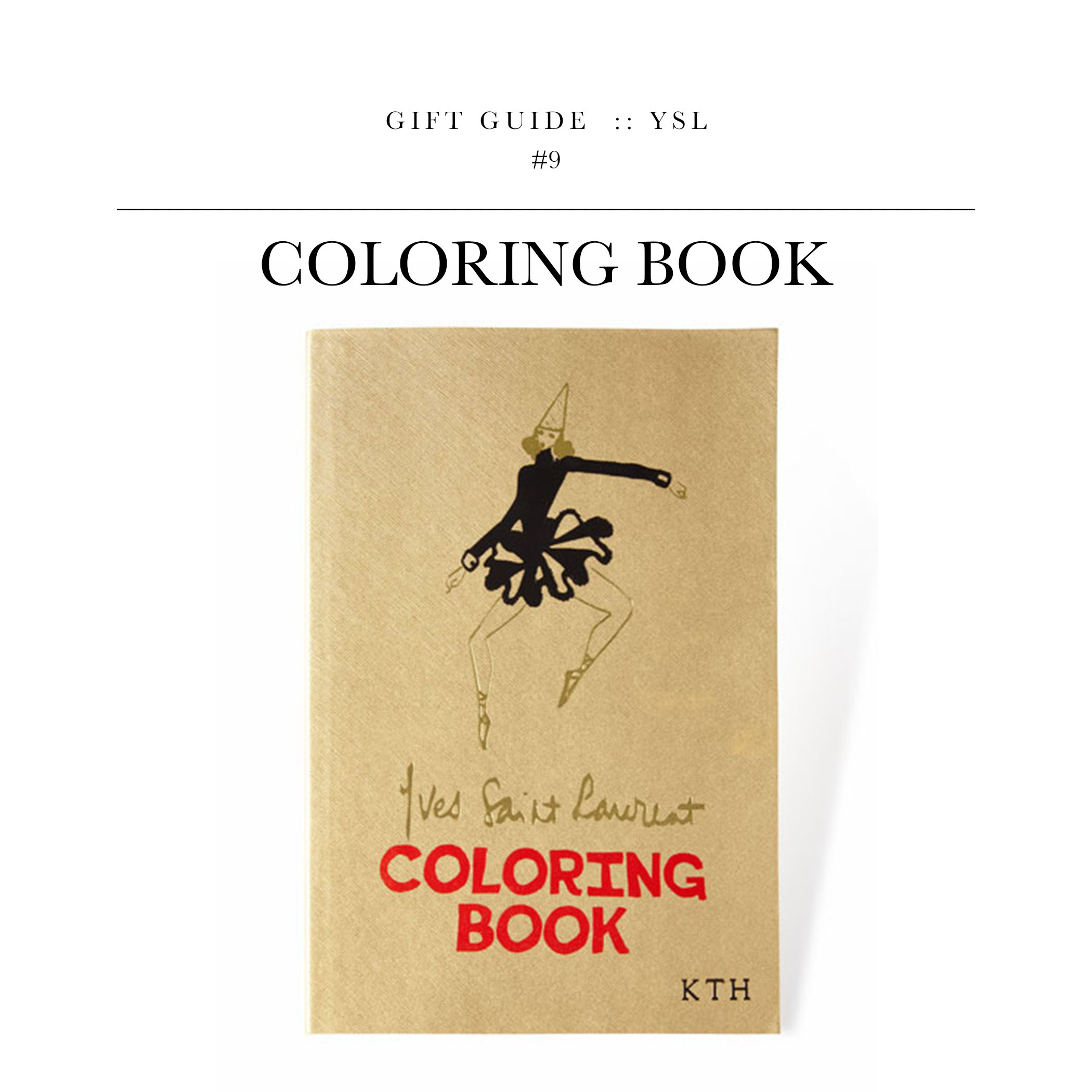Coloring Book  via YSL // They say coloring is one of the best ways to reduce stress. Let her fill out a couple sketches and then get them framed for her.