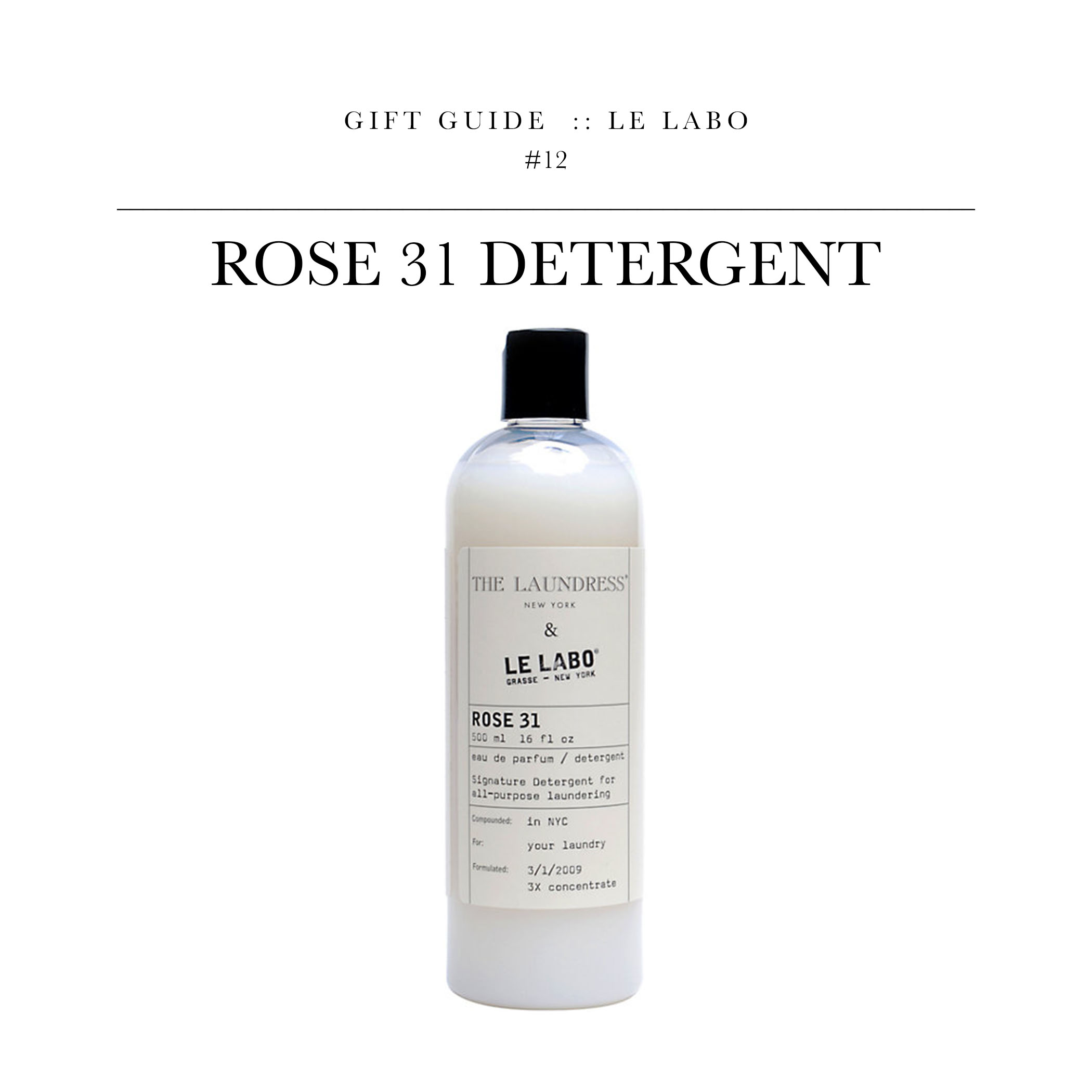 Rose 31 Detergent  via Le Labo // Le Labo makes gorgeous fragrances and did a speciality collaboration with The Laundress.