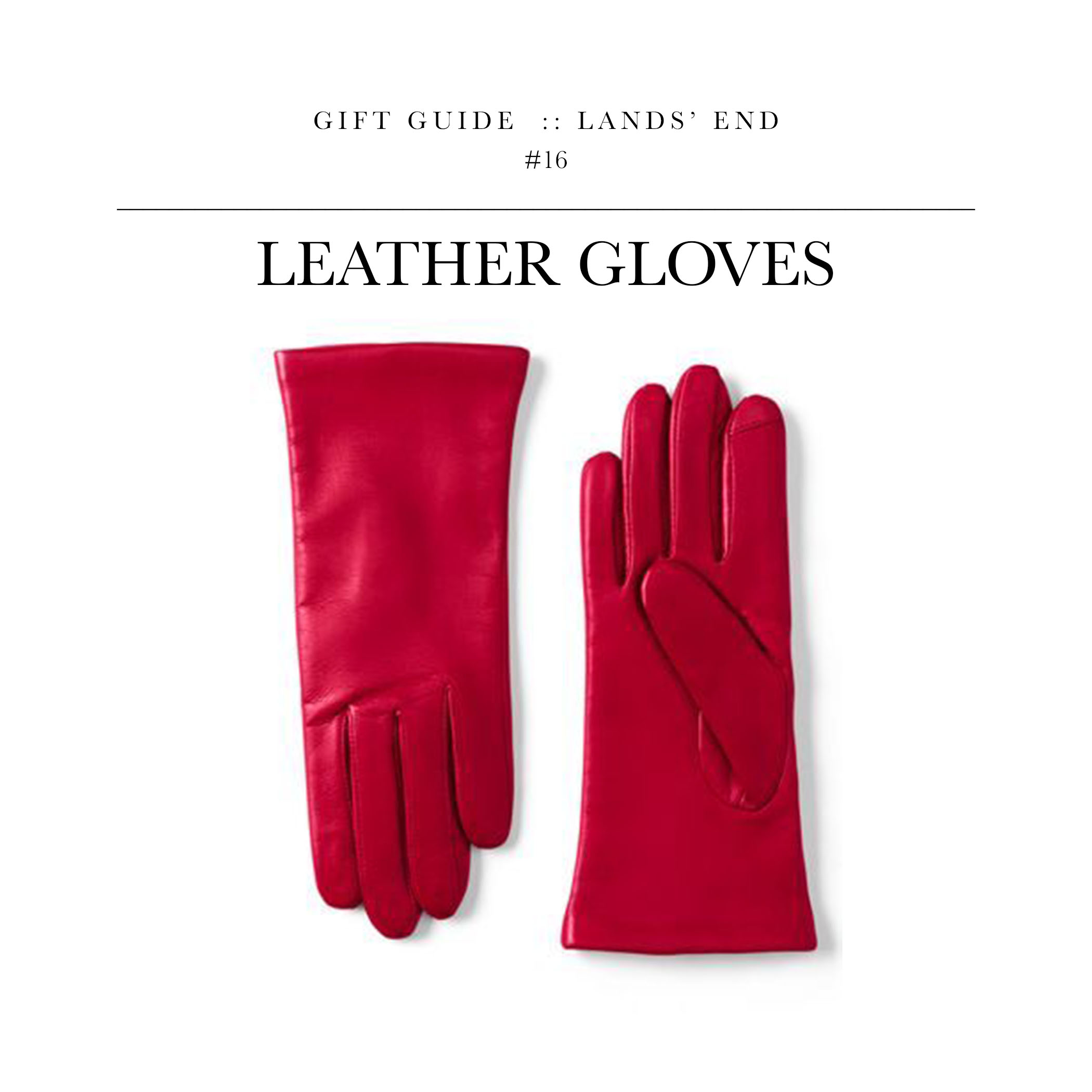 Leather Gloves  via Lands' End  //  Great gift if you're trying to stay under $100.