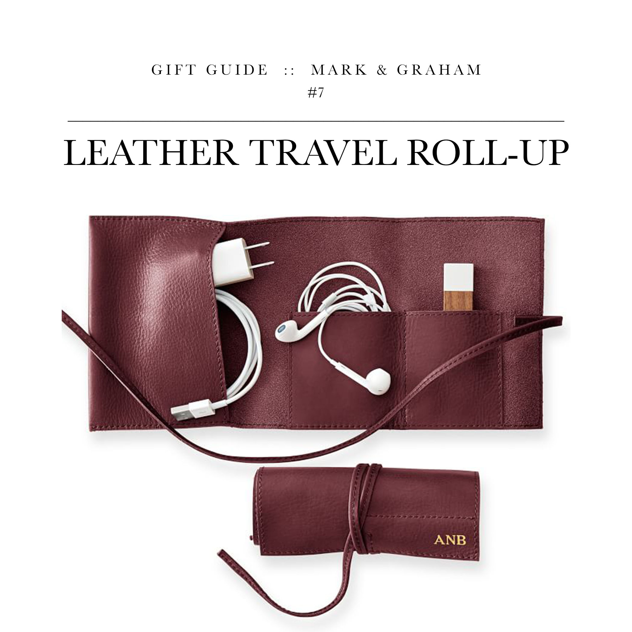 """Leather Travel Roll-Up via Mark & Graham // Love these things. A practical gift to keep one's wires, cords, and electronic """"stuff"""" all in one, convenient spot."""