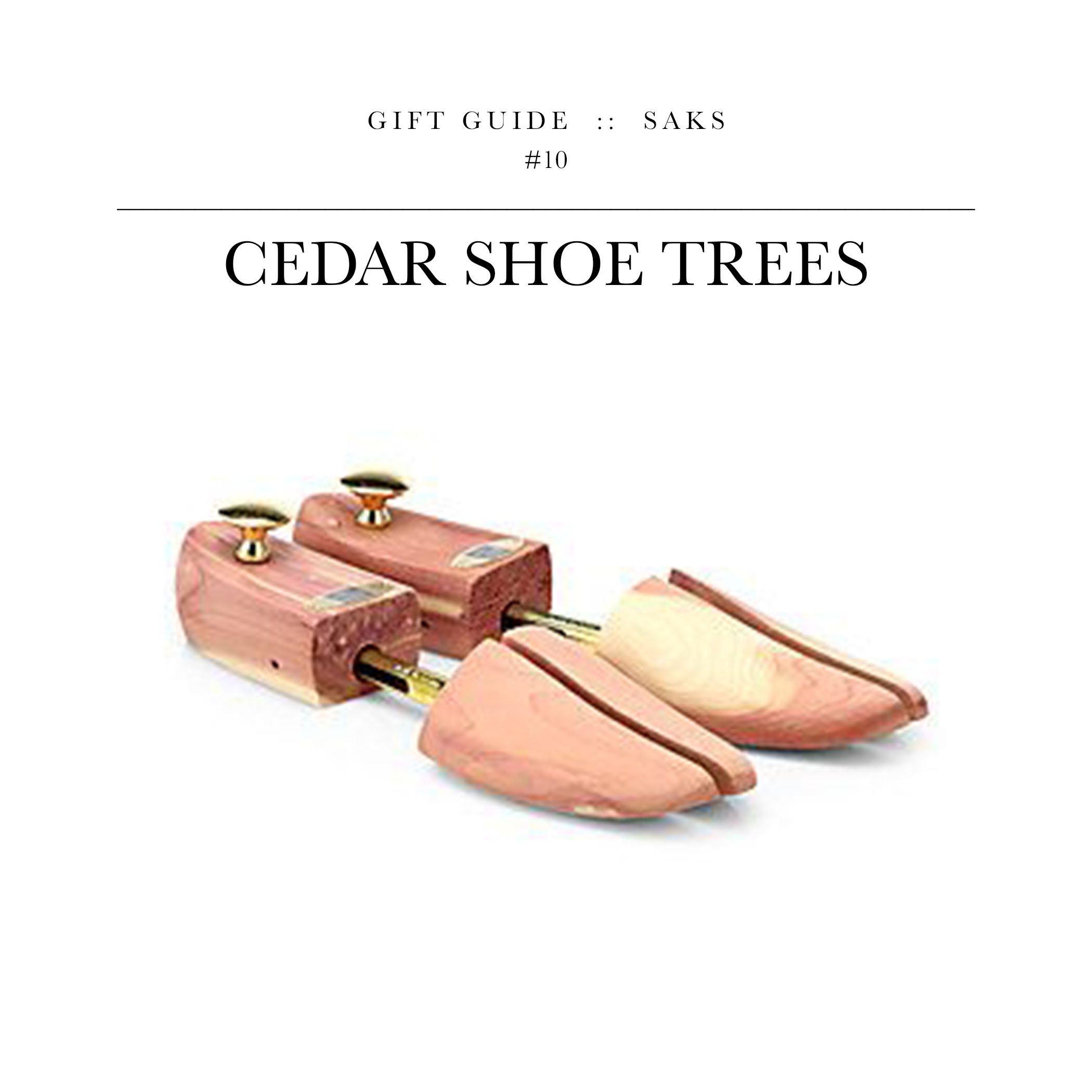 Cedar Shoe Trees via Saks // Cedar shoe trees make a great gift because you can never have too many of them. Feeling extra ambitious? Get his initials burned into the top of the wood.