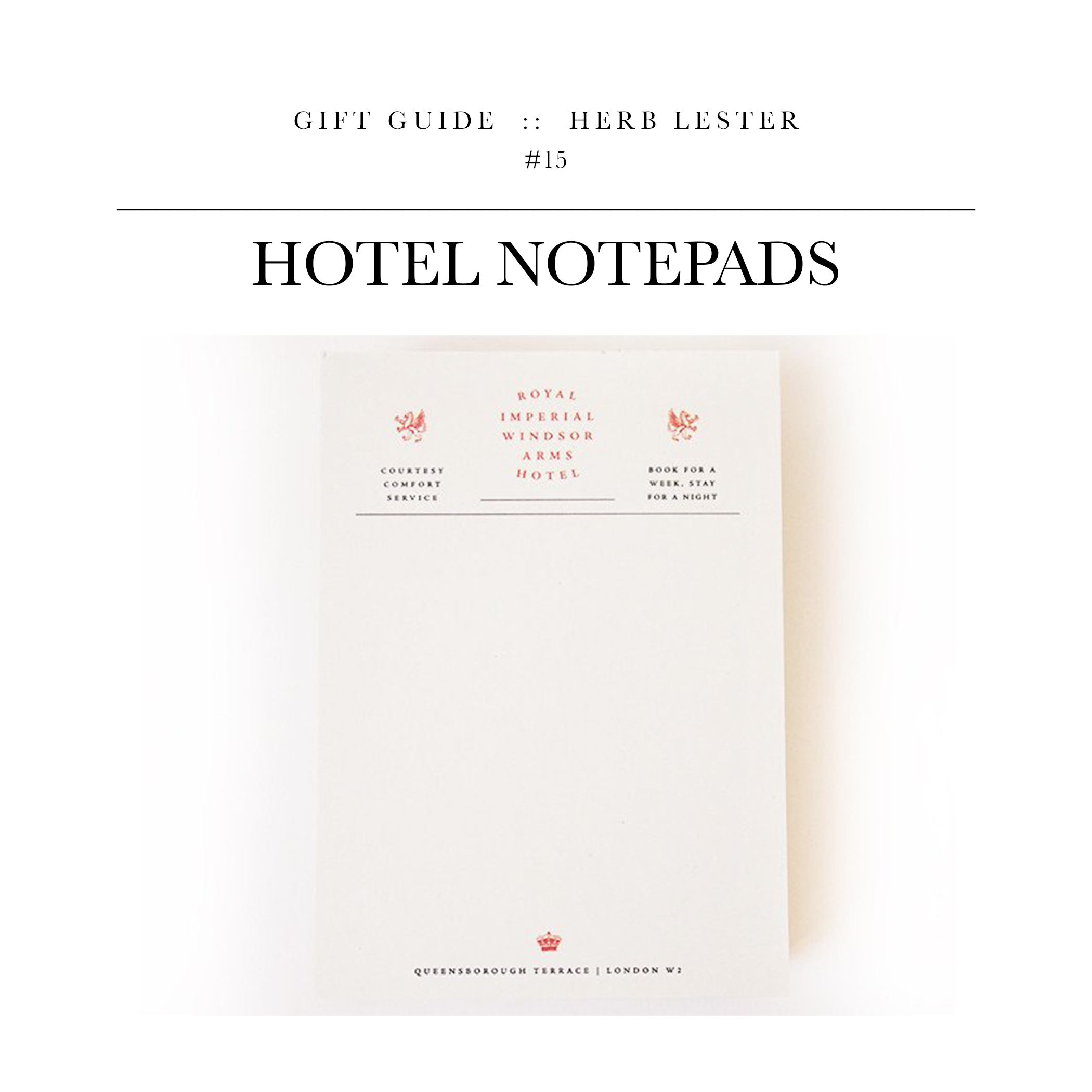Hotel Notepads via Herb Lester // Replica notepads of hotels from iconic films. Great gift for someone who appreciates the older movies of past generations.