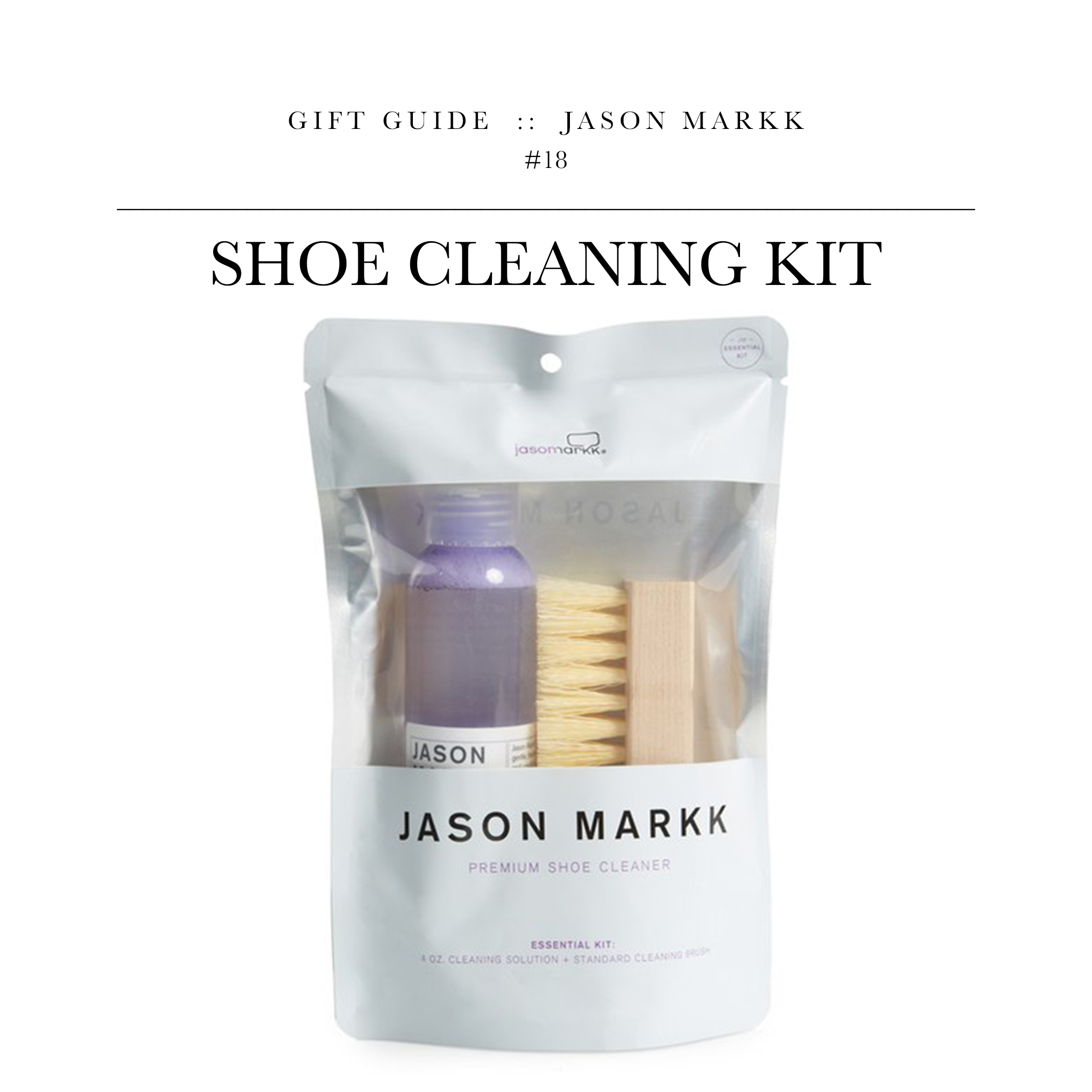 Shoe Cleaning Kit via Jason Markk // Everyone needs a good shoe cleaning kit. Not the most exciting, but always practical.