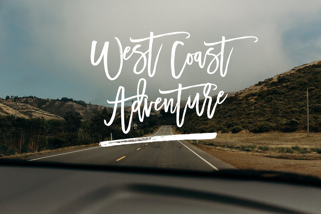 WEST COAST ADVENTURE | TRAVEL BLOG 2