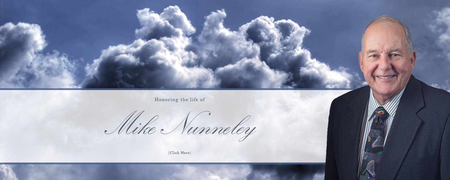 Honoring the life of Mr. Mike Nunnely