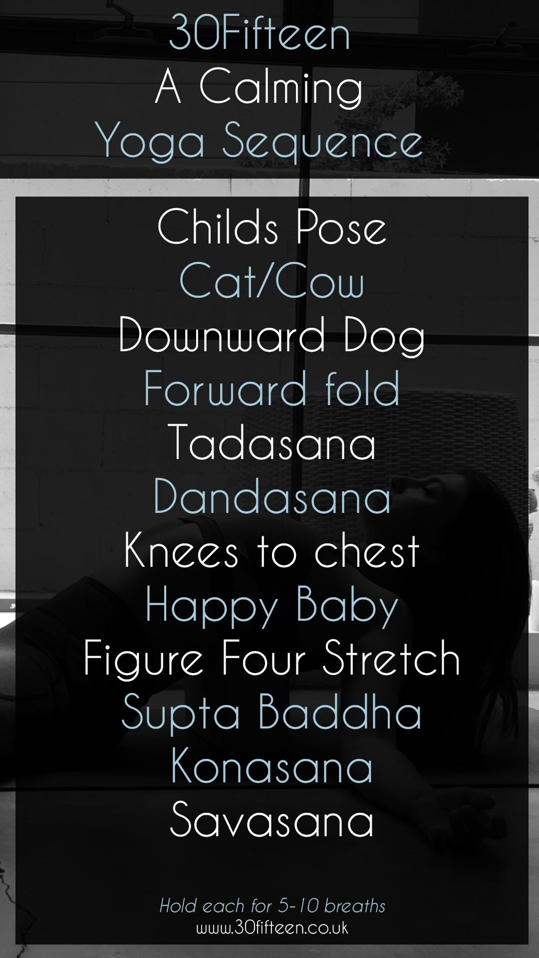 30Fifteen Calming Yoga Sequence.jpg
