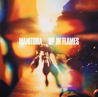Manitoba ‎– Up In Flames