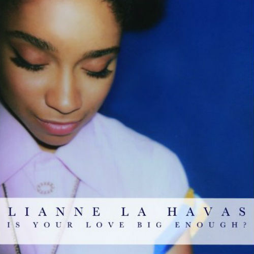 Lianne La Havas ‎– Is Your Love Big Enough?
