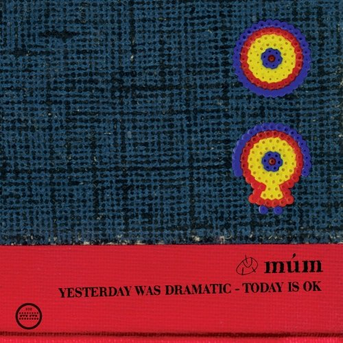 múm ‎– Yesterday Was Dramatic - Today Is OK