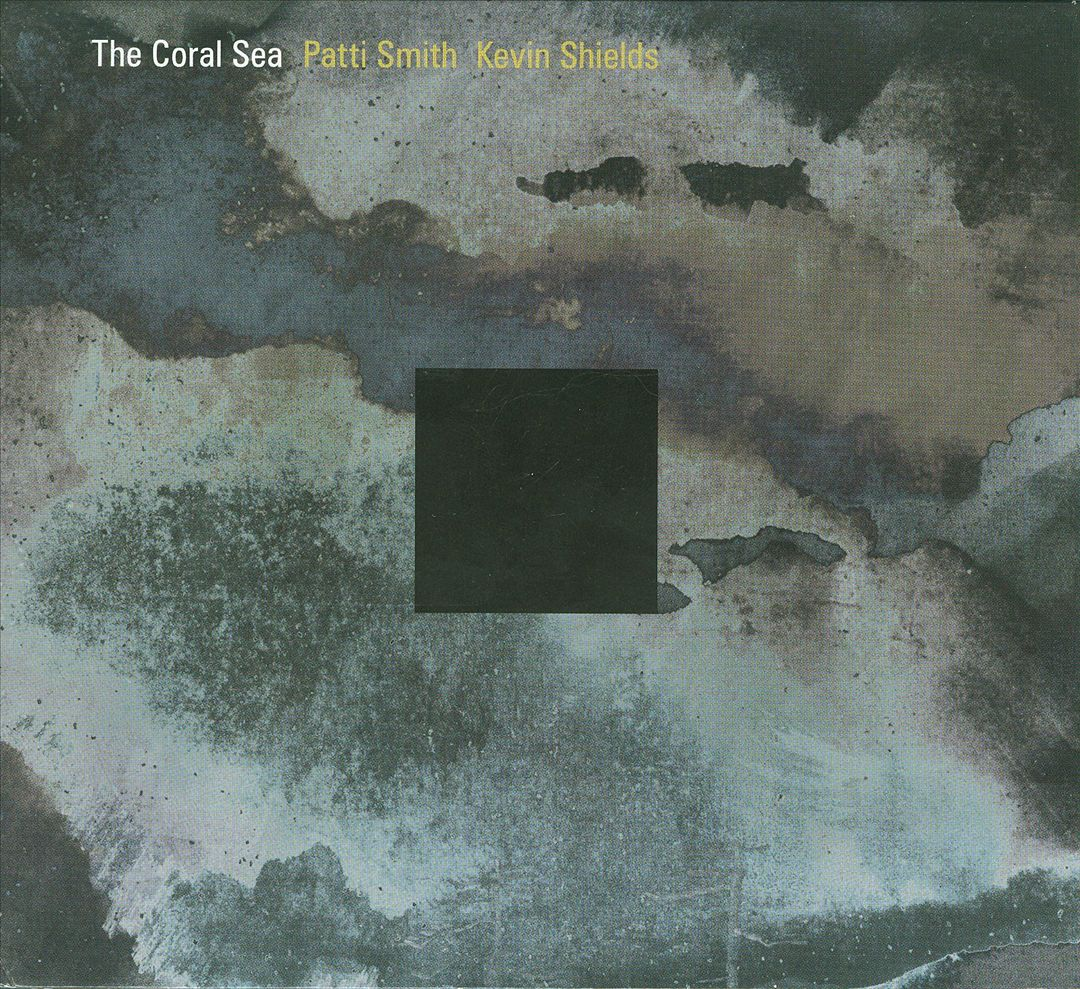 Patti Smith & Kevin Shields ‎– The Coral Sea