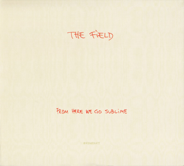 The Field ‎– From Here We Go Sublime