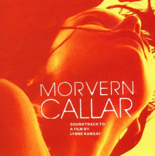 Morvern Callar: Soundtrack to a Film by Lynne Ramsay