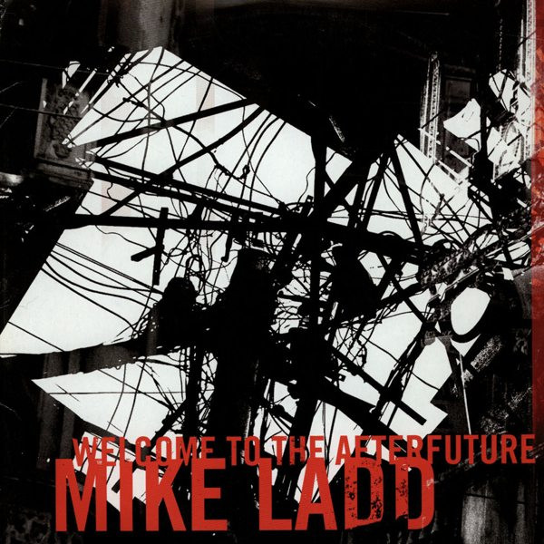Mike Ladd - Welcome To The Afterfuture