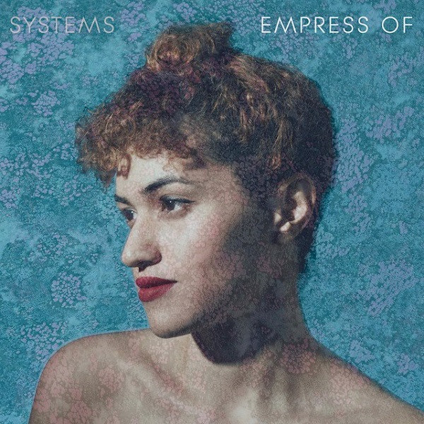 Empress Of ‎– Systems
