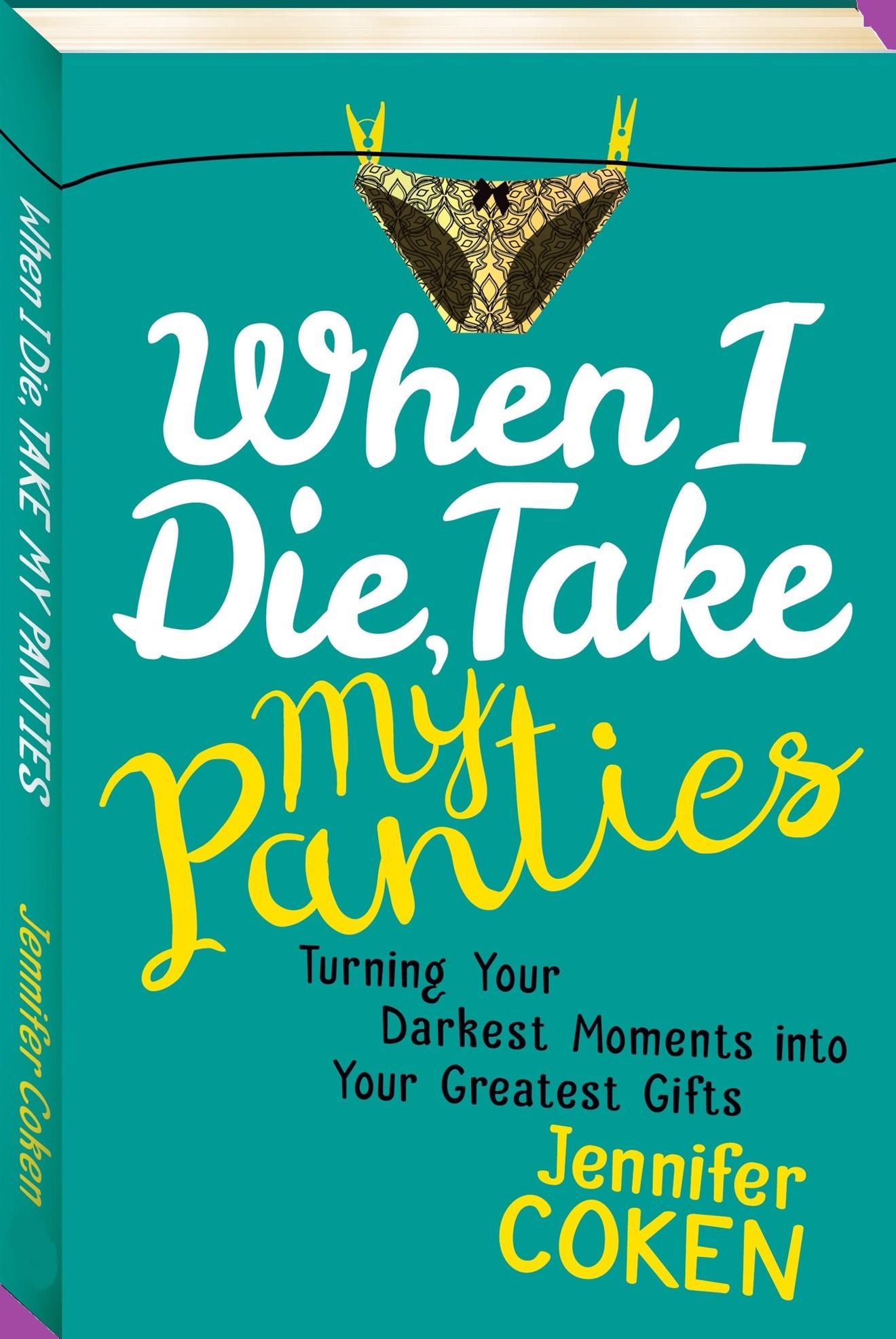When I Die, Take My Panties Book Cover