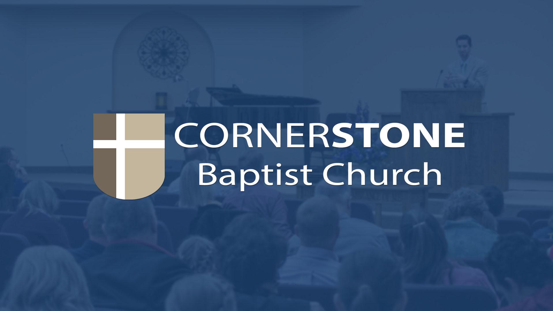Cornerstone Baptist Church Sermons