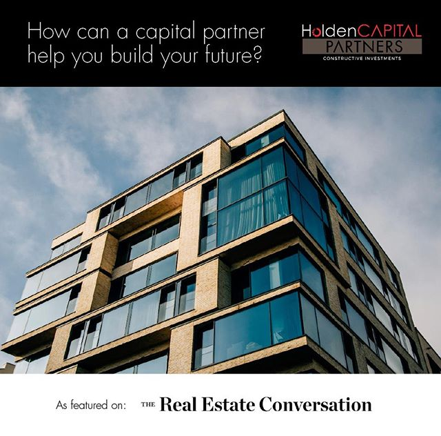 HoldenCAPITAL Partners Director Dan Holden talks with The Real Estate Conversation about the benefits of working with a capital partner.  Read the full article now: https://bit.ly/2vLzzVC