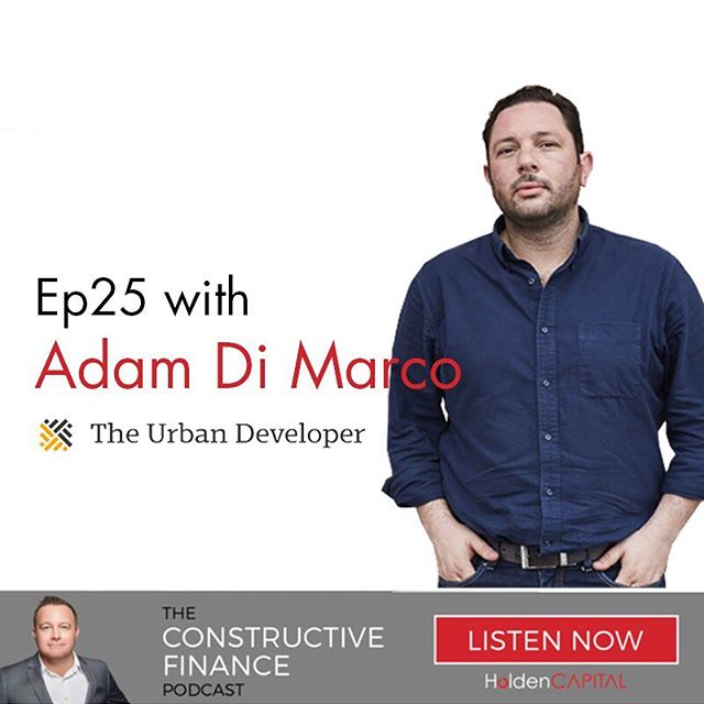 Next up on The Constructive Finance Podcast we talk to Adam Di Marco of The Urban Developer about his journey into the development industry, technological game-changers and the changing landscape of property development across the east coast. Listen at www.holdencapital.com.au