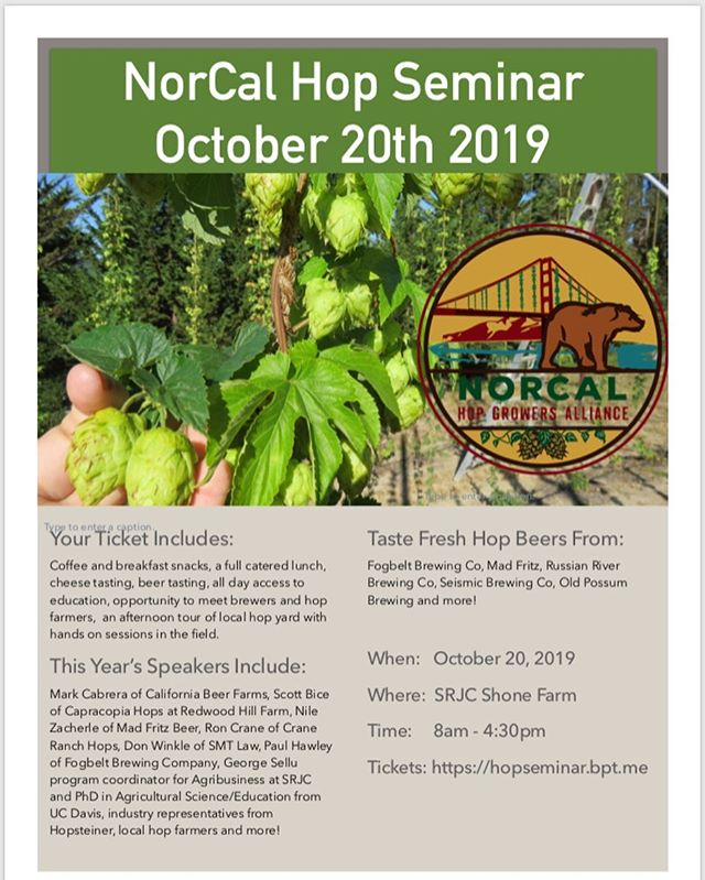 Its time for the 4th annual NorCal Hop Seminar! This year's event is gonna focus on the business side of things, but will still have plenty of great education on soil science, breeding and hop yard design. Wet hop beer tasting from local breweries using #freshhops and #localhops, #cheesetasting, catered lunch, hop yard visit with field learning sessions, and more! Tix link in bio.  #craftbeer #agriculture #diversifiedfarming @fogbeltbrewing @russianriverbrewingofficial @seismicbrews @oldpossumbrewing @madfritzbrewing @capracopia @srjcshonefarm @warmspringwindfarm @californiabeerfarms @redwoodhillfarm