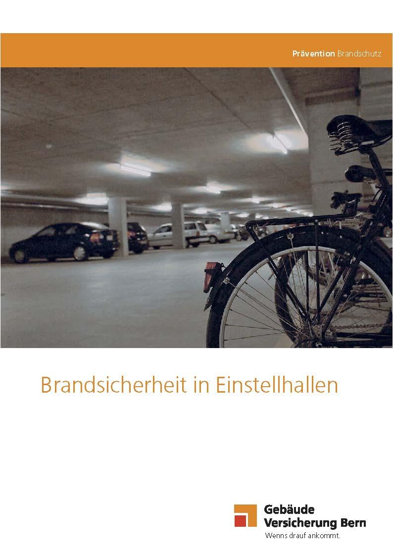 Ratgeber «Brandsicherheit in Einstellhallen» Quelle: Gebäude Versicherung Bern   Download PDF