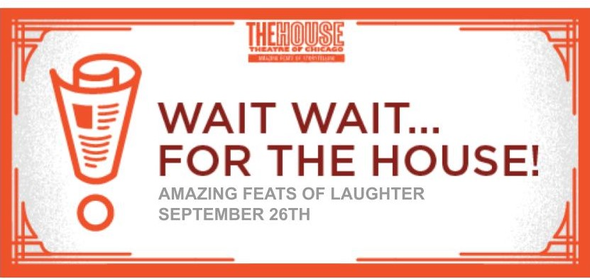 Wait Wait Don't Tell Me benefit night on September 26, 2019 for The House Theatre of Chicago