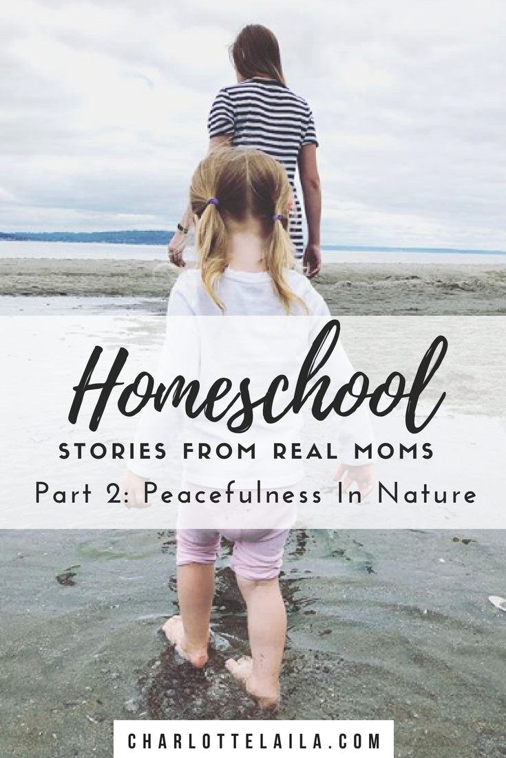 Homeschool Stories From Real Moms Part 2: Peacefulness In Nature