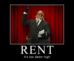 If only you could do something about the price of your rent