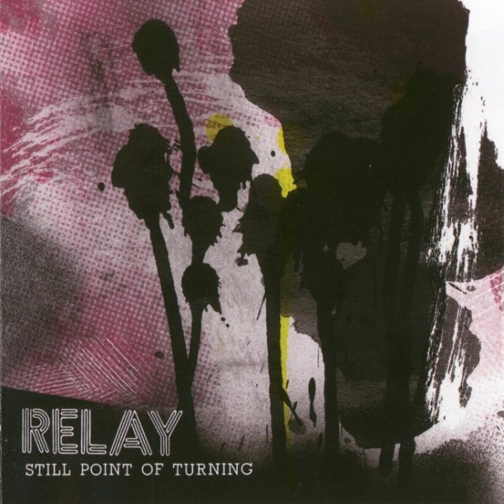 Relay - Still Point of Turning (Bubblecore Records) | Producer, Engineer, Musician