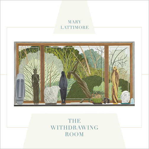 Mary Lattimore - Withdrawing Room (Desire Path) Engineer, Synthesizer, Sonic Treatments
