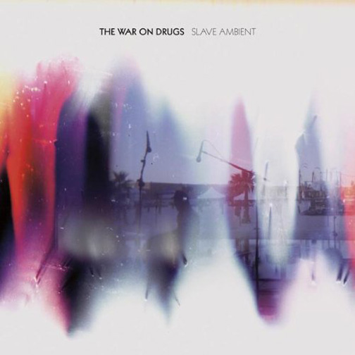 the War on Drugs - Slave Ambient (Secretly Canadian) | Co-Producer, Engineer, Mixer