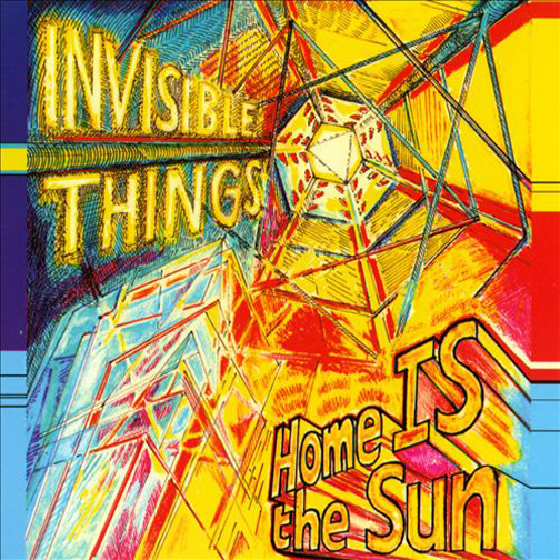 Invisible Things - Home is the Sun (Porter Records) | Engineer, Mixer, Keyboards