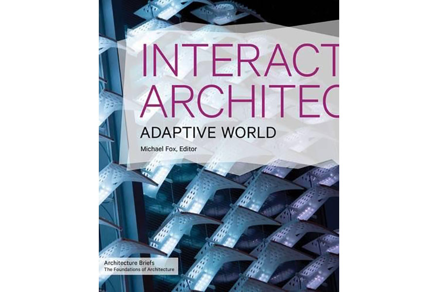 Cover photo for  Interactive Architecture: Adapative World , edited by Michael Fox