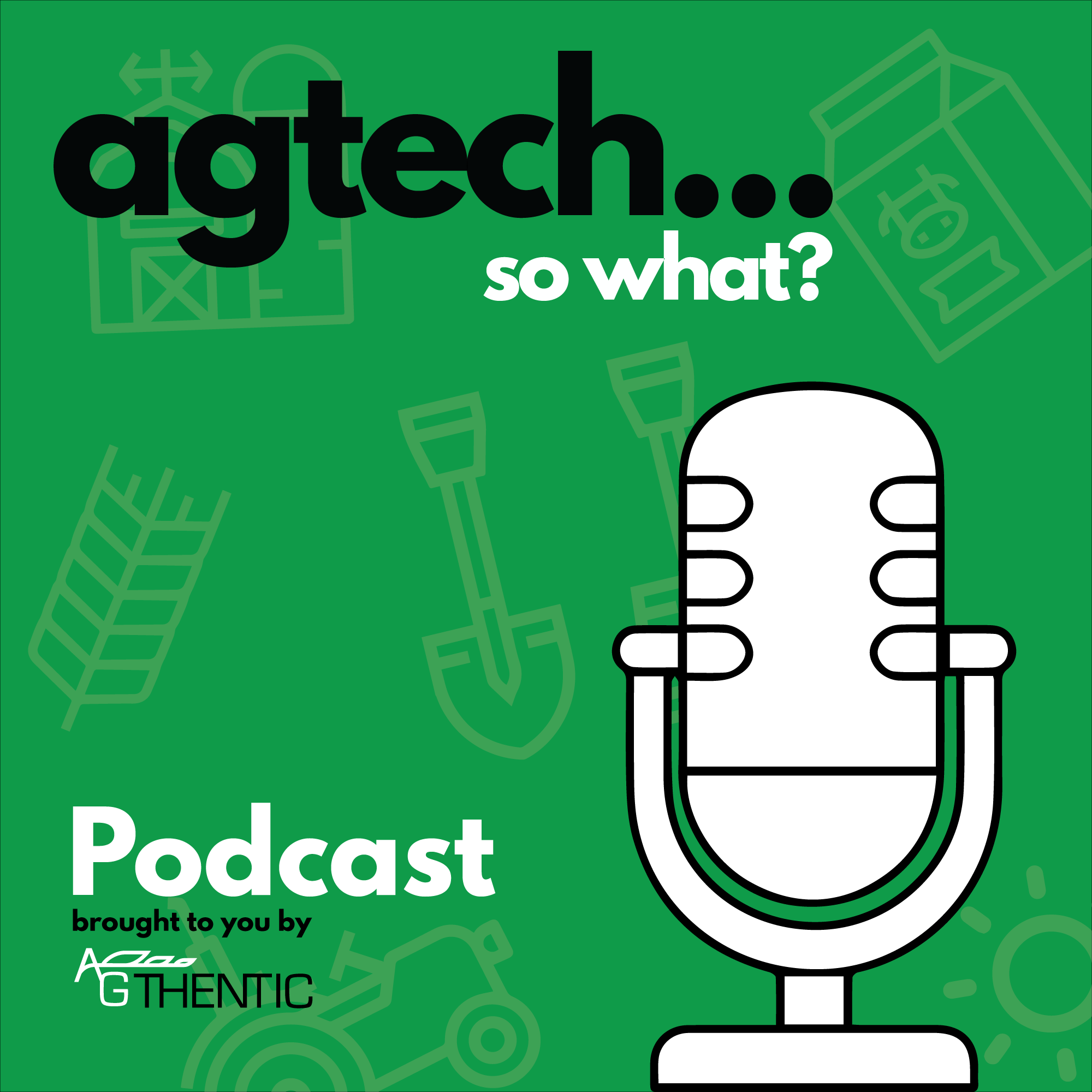 AgTech So What Podcast
