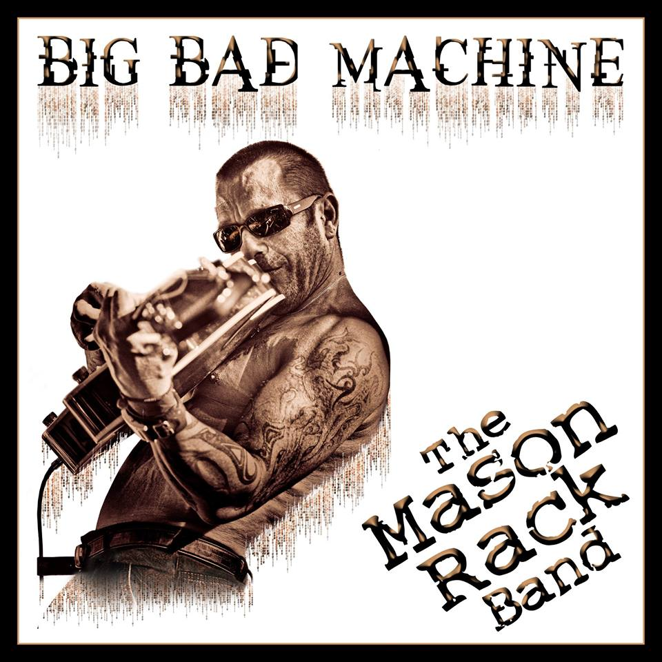 Mason Rack_Big Bad Machine.jpg