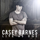 Casey Barnes_Live As One_Album.jpg