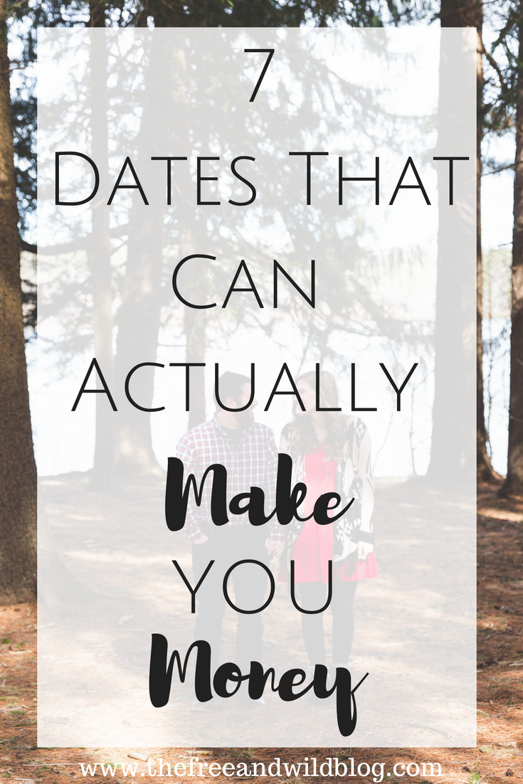 7 Dates That Can Actually Make You Money // The Free & Wild Blog