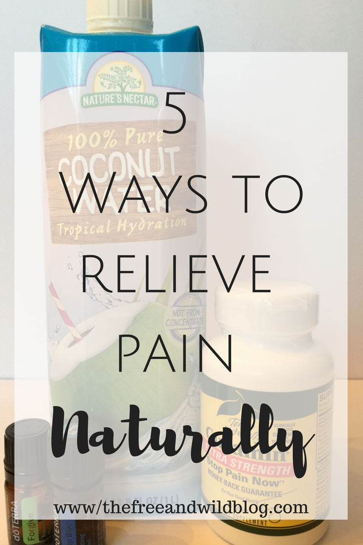 5 Ways to Relieve Pain Naturally // The Free & Wild Blog #StopPainNow #ad
